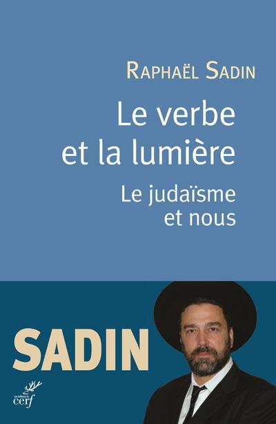 Le verbe et la lumière ; le judaïsme et nous
