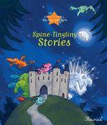 Vente Livre Numérique : Spine-Tingling Stories  - Ghislaine Biondi - Eleonore CANNONE - Séverine Onfroy - Charlotte Grossetête - Agnès Laroche - Sophie de Mullenheim