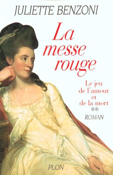 Le Jeu De L'Amour Et De La Mort T.2 ; La Messe Rouge