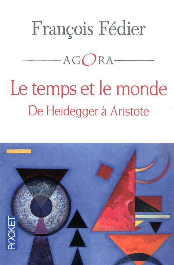 Le temps et le monde ; de Heidegger à Aristote