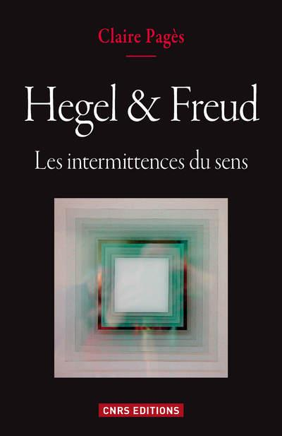 Hegel & freud ; les intermittences du sens