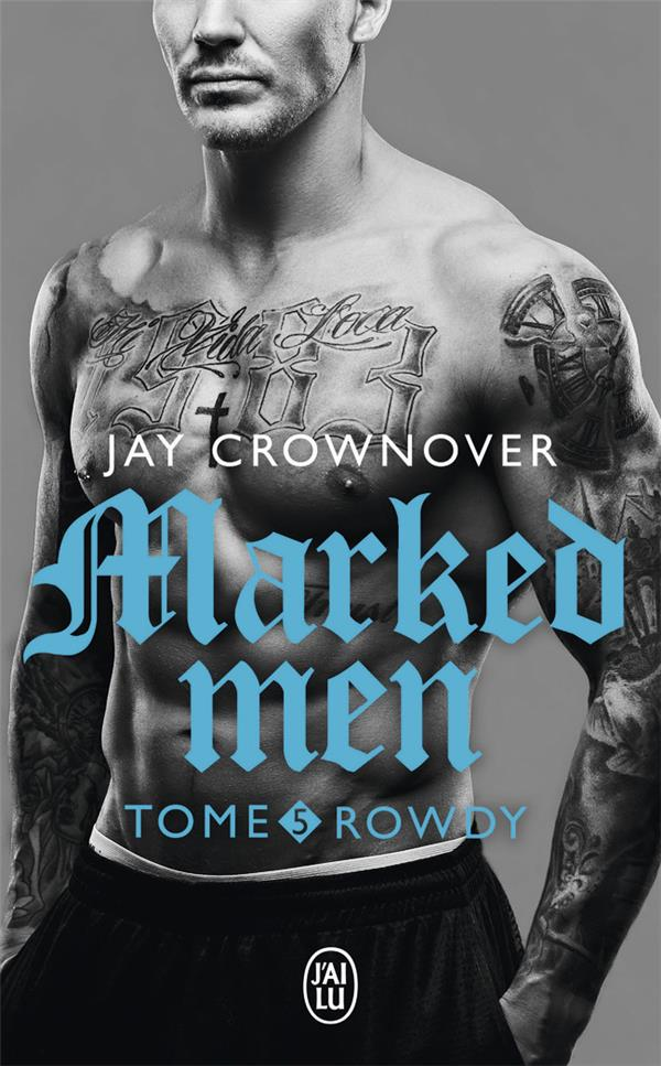Marked Men T.5 ; Rowdy