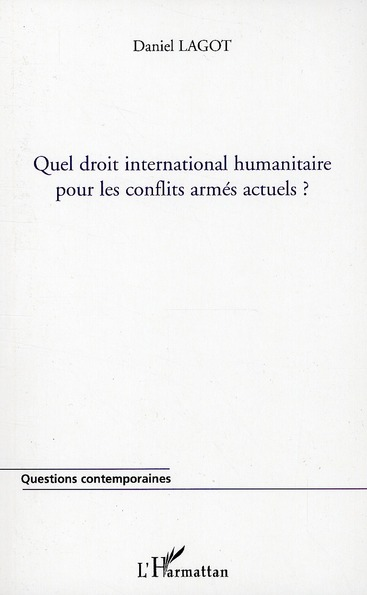 Quel Droit International Humanitaire Pour Les Conflits Armes Actuels ?