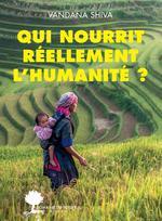 Couverture de Qui Nourrit Reellement L'Humanite ?