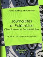 Vente Livre Numérique : Journalistes et Polémistes - Chroniqueurs et Pamphlétaires  - Jules Barbey d'Aurevilly