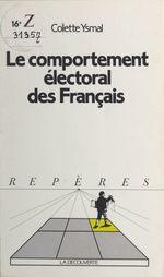 Le comportement électoral des français  - Colette Ysmal