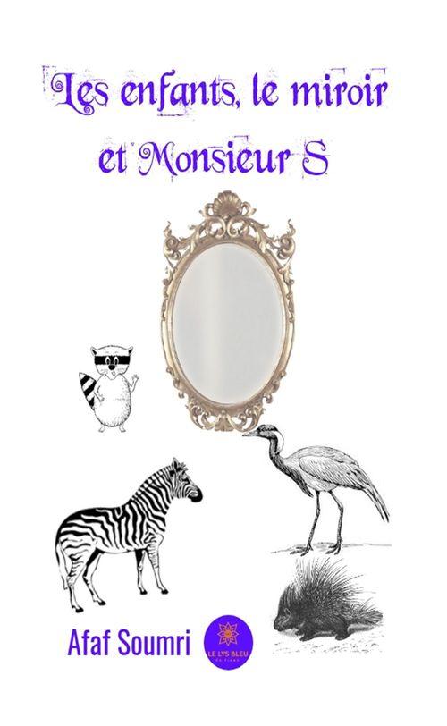Les enfants, le miroir et Monsieur S  - Afafa Soumri