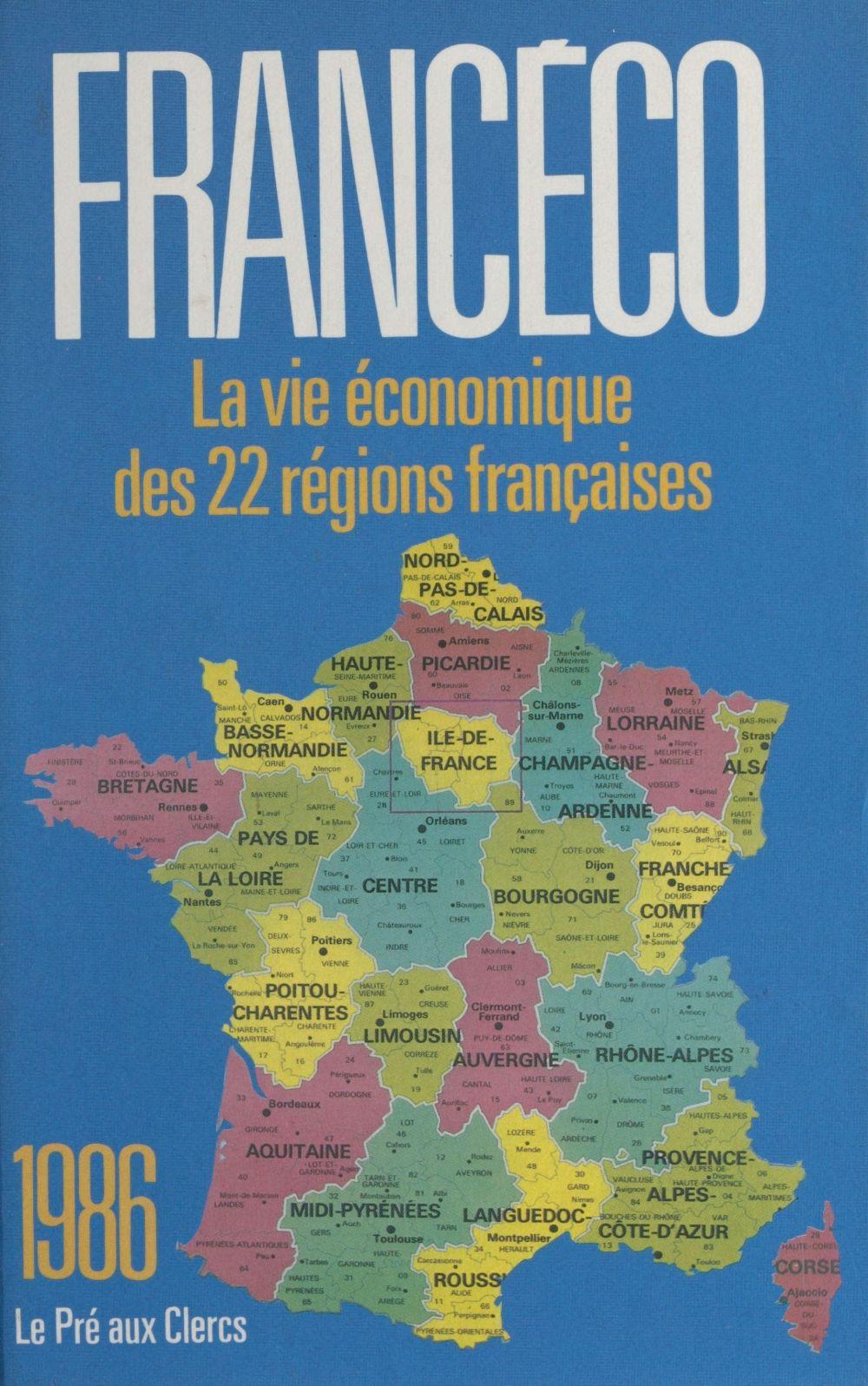 Francéco 1986 : la vie économique des 22 régions françaises
