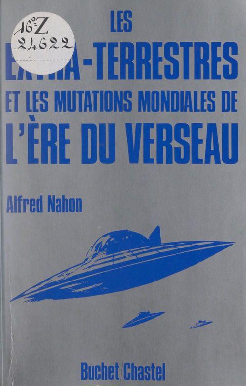 Les extra-terrestres et les mutations mondiales de l'ère du Verseau