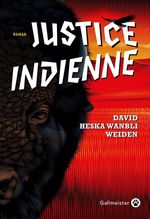 Justice indienne  - David Heska Wanbli Weiden