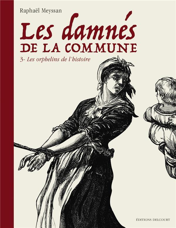 Les damnés de la Commune T.3 ; les orphelins de l'histoire