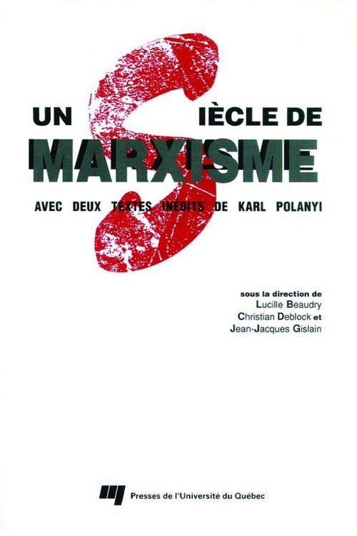 Un siècle de Marxisme ; avec deux textes inédits de Karl Polanyi