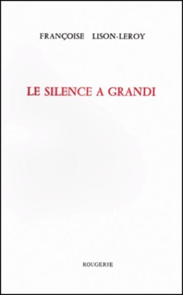 Le silence a grandi