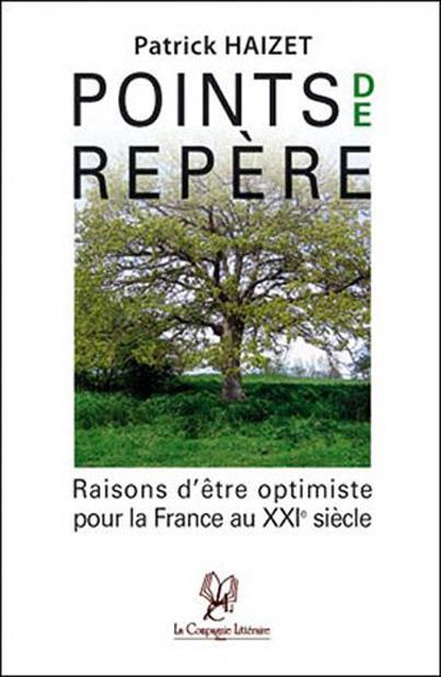 Points de repères ; raisons d'être optimiste pour la France au XXIe siècle