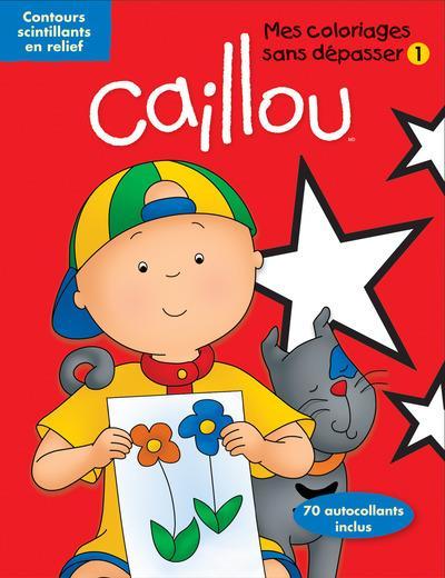Caillou ; Mes Coloriage Sans Depasser T.1