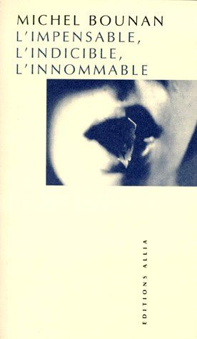 Impensable, L'Indicible, L'Innommable (L')