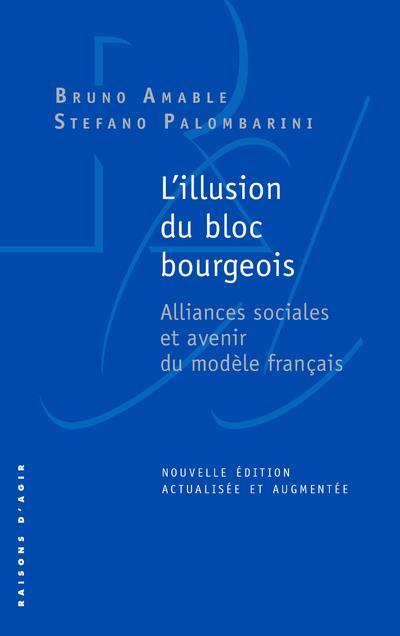 L'illusion du bloc bourgeois ; alliances sociales et avenir du modèle français