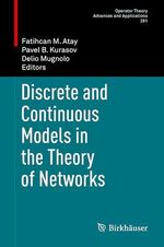 Discrete and Continuous Models in the Theory of Networks  - Pavel B. Kurasov - Delio Mugnolo - Fatihcan M. Atay