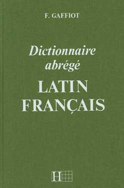 Dictionnaire gaffiot abrege - dictionnaire latin-francais
