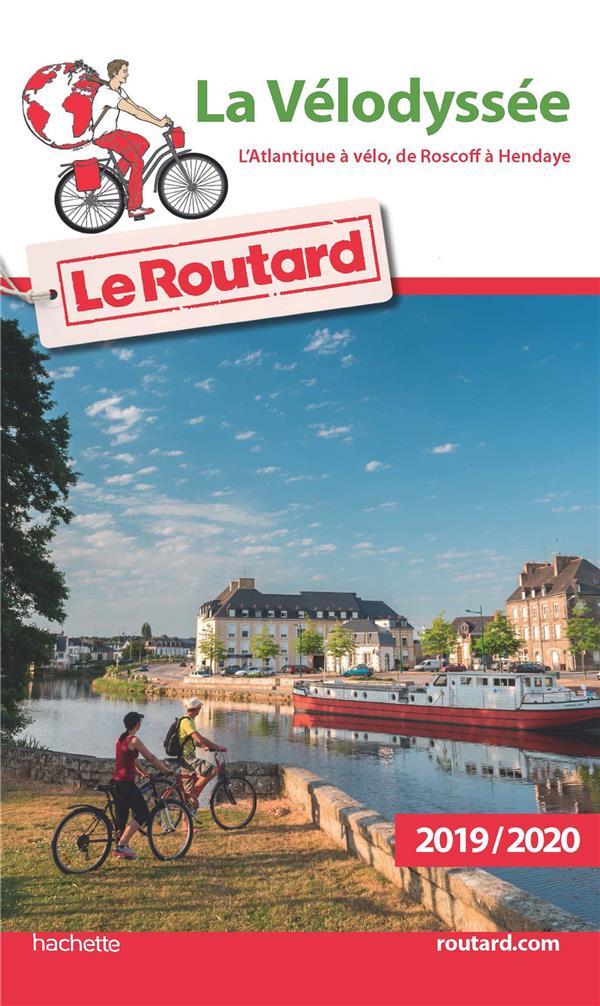 Guide du Routard ; la vélodyssée ; l'Atlantique à vélo, de Roscoff à Hendaye (édition 2019/2020)