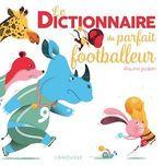 Vente EBooks : Le Dictionnaire du parfait footballeur  - Philippe Jalbert