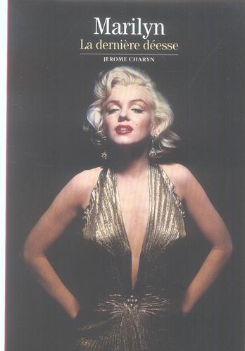 Marilyn ; la dernière déesse