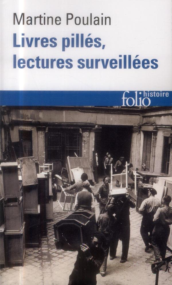Livres pillés, lectures surveillées ; les bibliothèques francaises