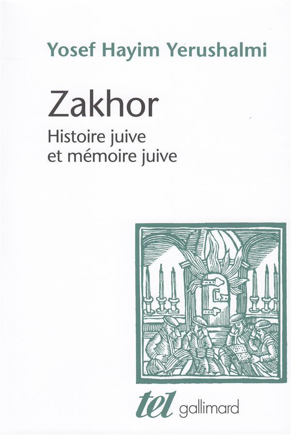 Zakhor ; histoire juive et mémoire juive