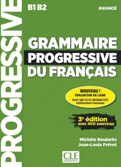 FLE ; grammaire progressive du français ; niveau avancé ; B1>B2 (3e édition)