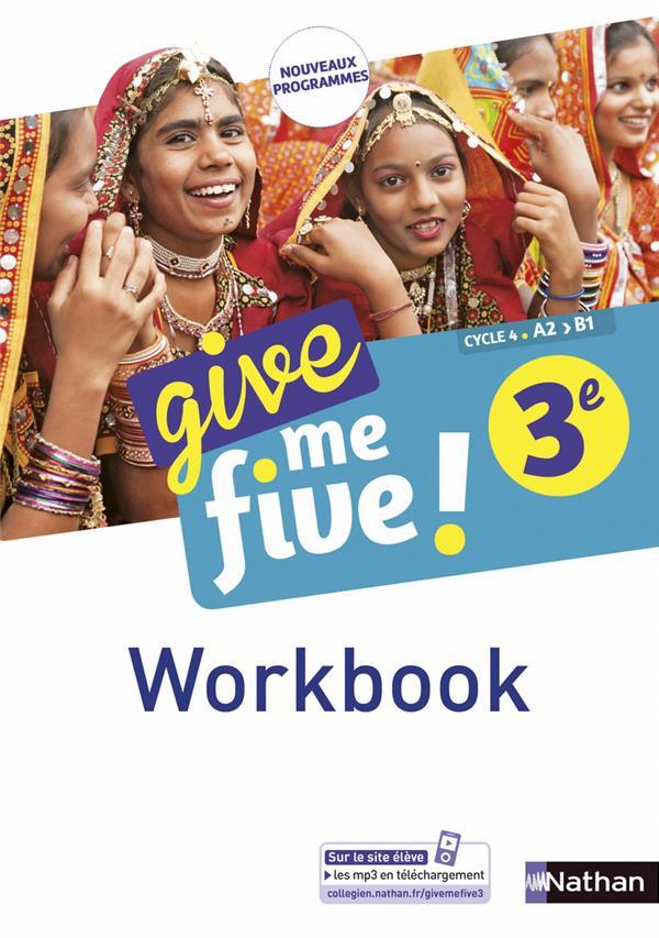 COLLECTIF - GIVE ME FIVE !  -  ANGLAIS  -  3E  -  WORKBOOK (EDITION 2017)