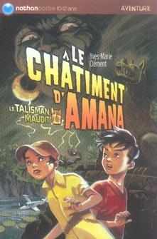 Le talisman maudit ; le châtiment d'Amana