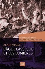Vente EBooks : L'Âge classique et les Lumières. Une histoire brève de la littérature française  - Alain Viala