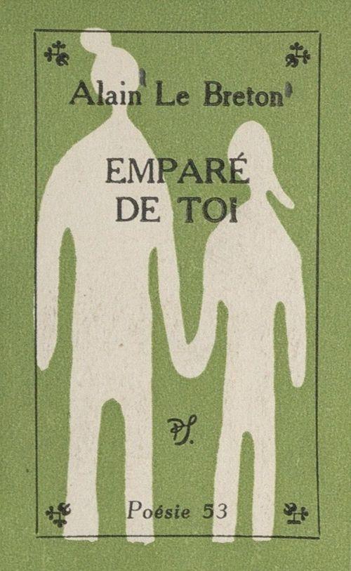 Emparé de toi  - Alain Le Breton