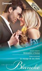 Vente Livre Numérique : Rencontre à Venise - Le voyage de ses rêves  - Alison Roberts