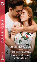 Vente EBooks : Un dangereux pari - Un si séduisant célibataire  - Katherine Garbera - Karen Booth