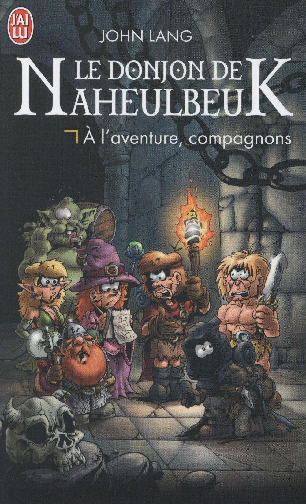 Le donjon de Naheulbeuk ; à l'aventure, compagnons !