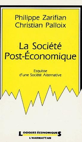La société post-économique ; esquisse d'une société alternative