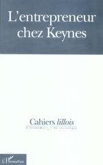 L'ENTREPRENEUR CHEZ KEYNES  - Cahiers Lillois D'Economie Et De Sociologie