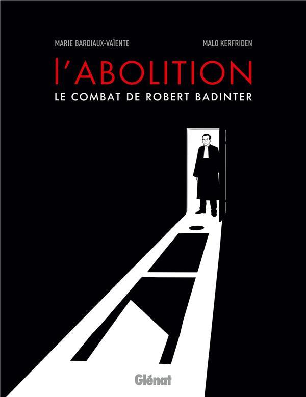 L'abolition, le combat de Robert Badinter