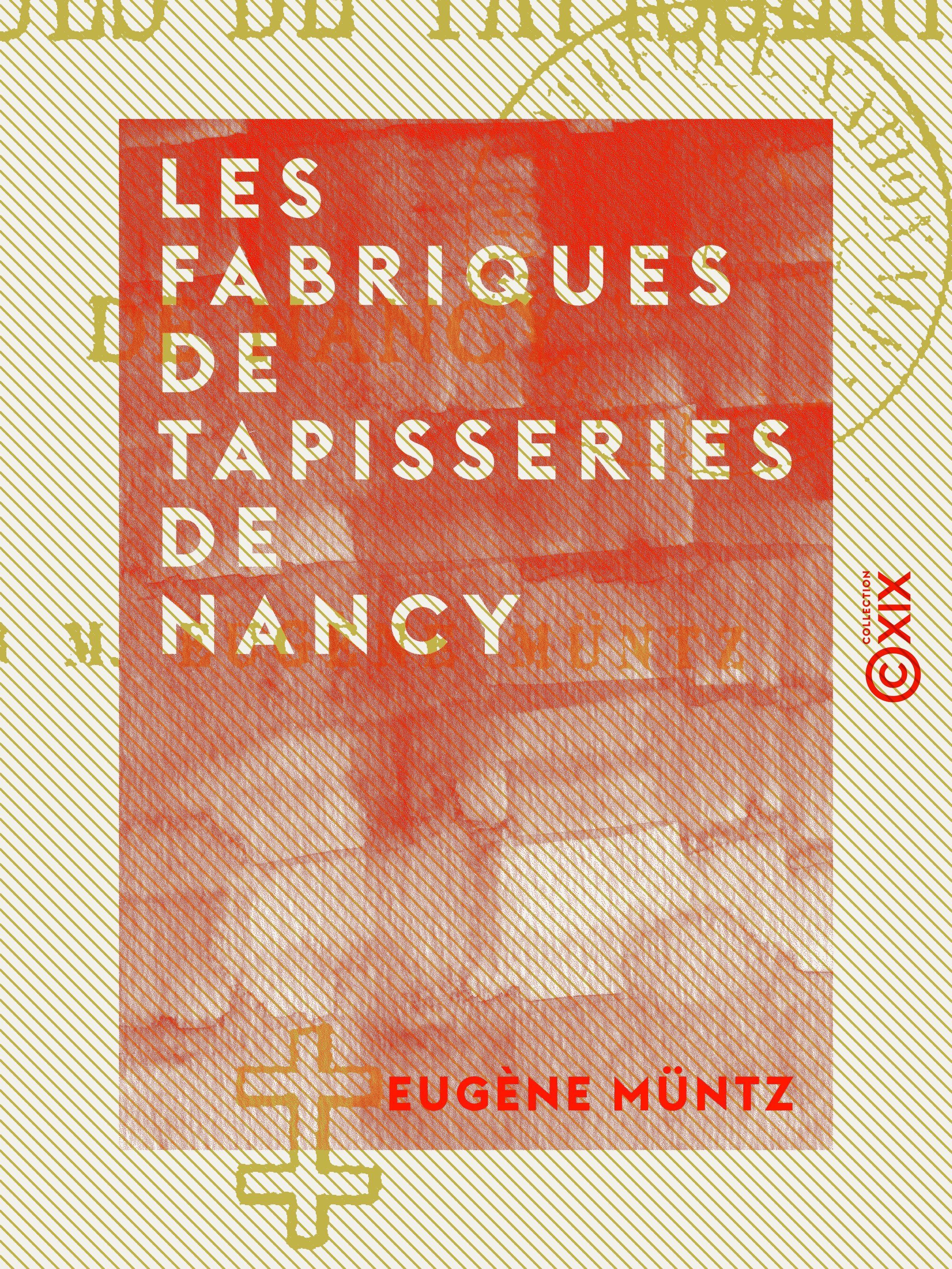 Les Fabriques de tapisseries de Nancy