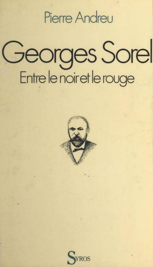 Georges Sorel  - Pierre Andreu