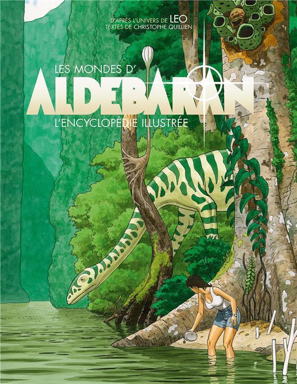Aldebaran ; les mondes d'Aldébaran ; l'encyclopédie illustrée