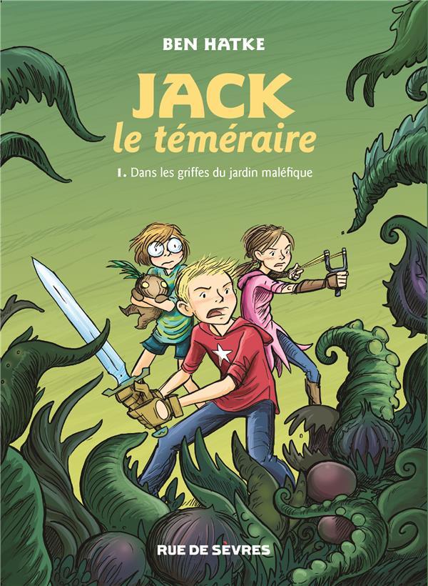 Jack le téméraire t.1 ; dans les griffes du jardin maléfique