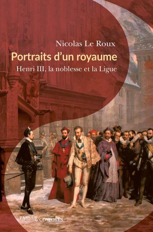 Portraits d'un royaume  - Nicolas Le Roux