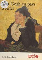 Van Gogh en pays d'Arles