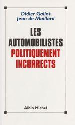 Vente Livre Numérique : Les automobilistes politiquement incorrects  - Didier Gallot - Jeande Maillard