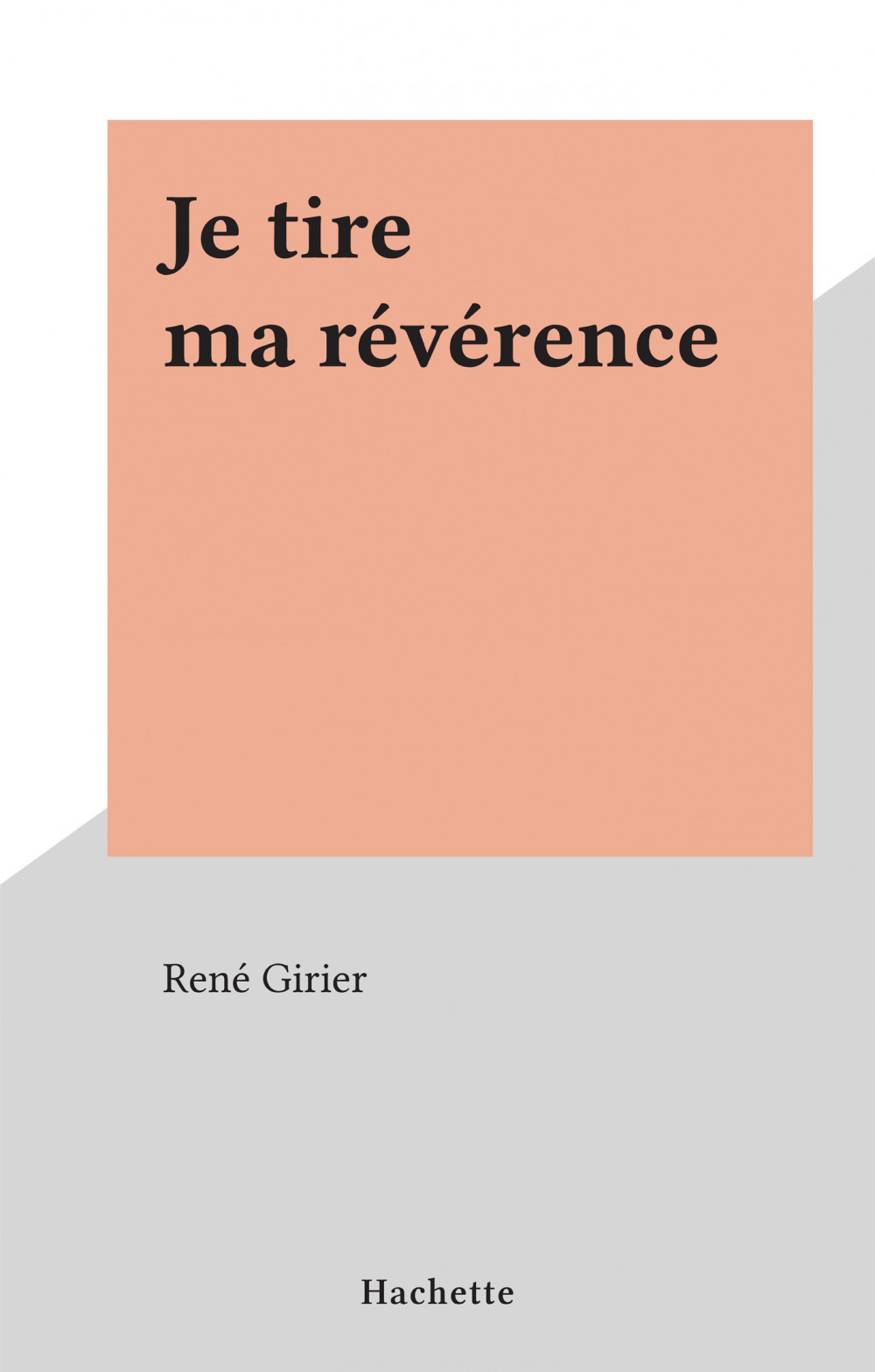 Je tire ma révérence  - René Girier