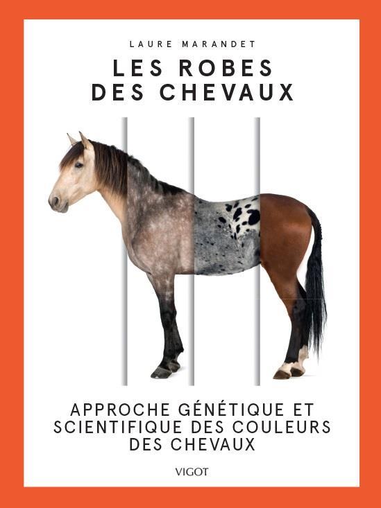Les robes des chevaux ; approche génétique et scientifique des couleurs des chevaux