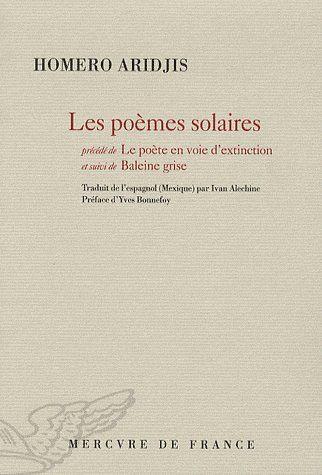 Poèmes solaires ; le poète d'exinction ; la baleine grise