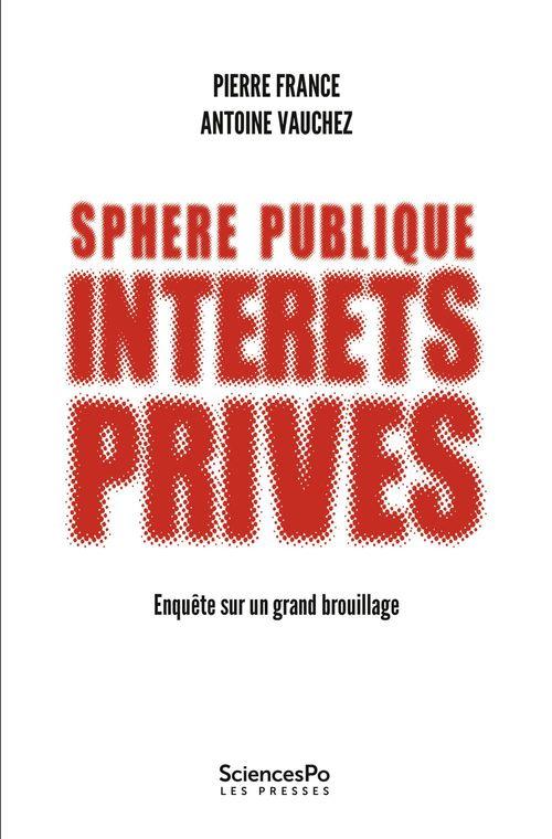 Sphère publique, intérêts privés ; enquête sur un grand brouillage